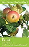 Fruit (River Cottage Handbook No. 9)