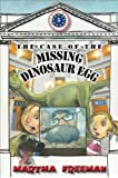 The Case of the Missing Dinosaur Egg, Martha Freeman, 0823425231