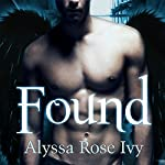 Found: Crescent Chronicles, Book 3   Alyssa Rose Ivy