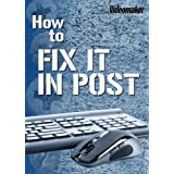 Videomaker How To Fix It In Post