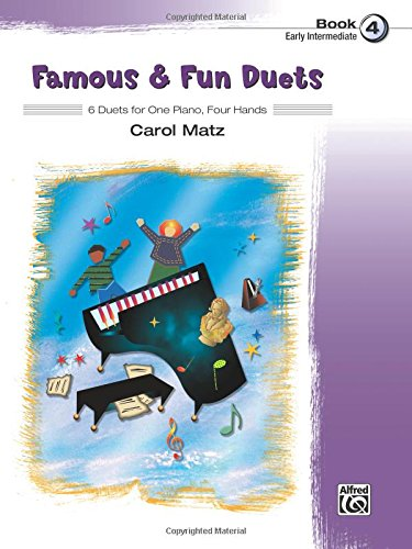 Famous & Fun Duets, Bk 4: 8 Duets for One Piano, Four Hands