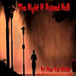 The Night It Rained Hell | Drac Von Stoller