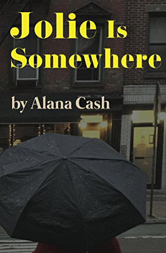 Jolie Is Somewhere (Madame Budska Book 2) by [Cash, Alana]
