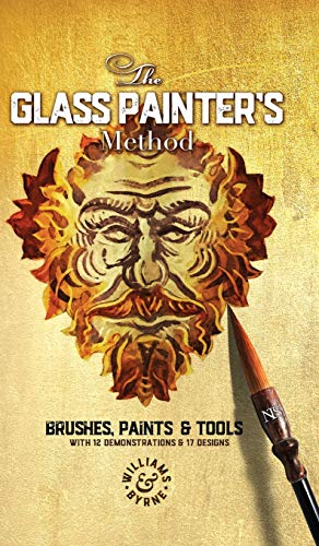 The Glass Painter's Method: Brushes, Paints & Tools ()