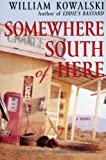 Somewhere South of Here, William Kowalski, 0060084375