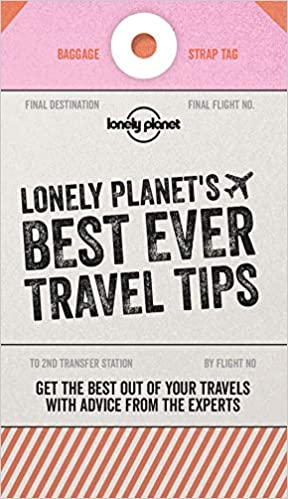 2nd Edition Lonely Planet Best Ever Travel Tips 2nd Ed.