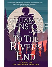 To the River's End: A Thrilling Western Novel of the American Frontier (Jake Ransom, Man of the Mountains)