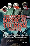 The Ultimate Medical Tourism Manual, Bill Heid, 1937660036