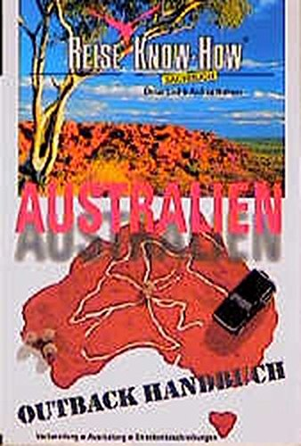 Australien Outback Handbuch (Reise Know How)
