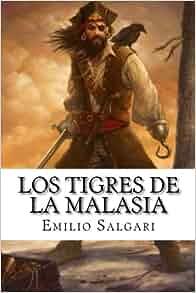 Los Tigres De La Malasia (Spanish Edition): Emilio Salgari