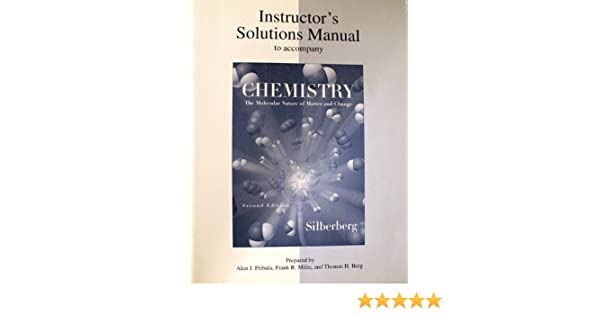 instructor s solutions manual to accompany chemistry the molecular rh amazon com Silberberg Chemistry Homework Answers Silberberg Chemistry 6th Edition Solutions
