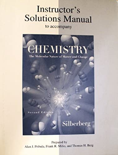 instructor s solutions manual to accompany chemistry the molecular rh amazon com Silberberg Chemistry 6th Edition Solutions Silberberg Chemistry Homework Answers
