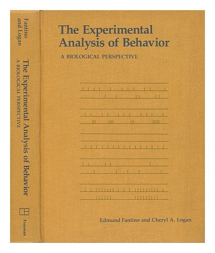 The Experimental Analysis of Behavior: A Biological Perspective (A Series of books in psychology)