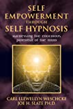 Self-Empowerment Through Self-Hypnosis, Carl Llewellyn Weschcke and Joe H. Slate, 0738719285