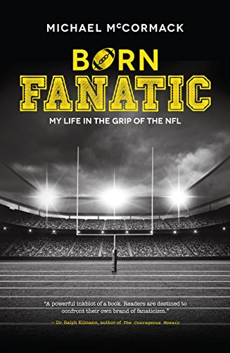 Amazon.com  Born Fanatic  My Life in the Grip of the NFL eBook ... c69ab5ecf