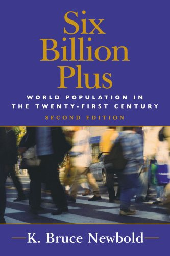 Six Billion Plus: World Population in the Twenty-first Century (Human Geography in the New Millennium) (Human Geography