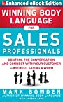 Winning Body Language for Sales Professionals: Control the Conversation and Connect with Your Customer—without Saying a Word (ENHANCED)