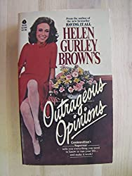 Helen Gurley Brown's Outrageous Opinions