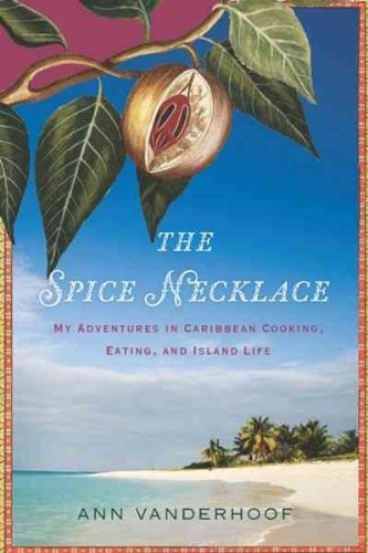THE SPICE NECKLACE: MY ADVENTURES IN CARIBBEAN COOKING, EATING, AND ISLAND LIFE by Vanderhoof, Ann ( Author ) on Jun-23-2010[ Hardcover ] by Ann Vanderhoof