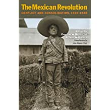 The Mexican Revolution: Conflict and Consolidation, 1910-1940 (Walter Prescott Webb Memorial Lectures, published for the University of Texas at)