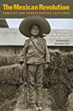 img - for The Mexican Revolution: Conflict and Consolidation, 1910-1940 (Walter Prescott Webb Memorial Lectures, published for the University of Texas at Arlington by Texas A&M University Press) book / textbook / text book
