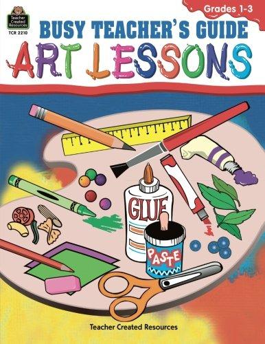 Busy Teacher's Guide: Art Lessons ()