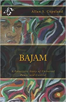 Bajam: A Futuristic Story of Universal Power and Control