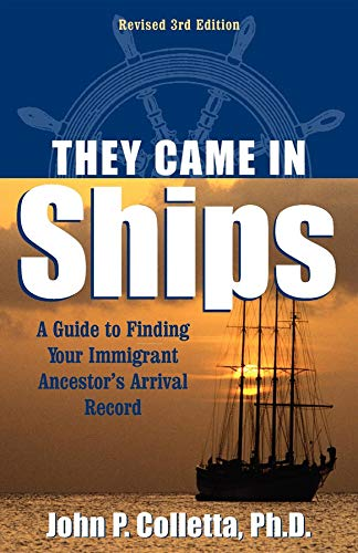 They Came in Ships: Finding Your Immigrant Ancestor