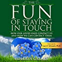 The Fun of Staying in Touch Audiobook by Roberta Grimes Narrated by Roberta Grimes