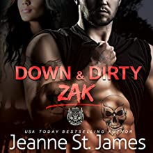 Down & Dirty: Zak: Dirty Angels MC, Book 1 Audiobook by Jeanne St. James Narrated by T. B.