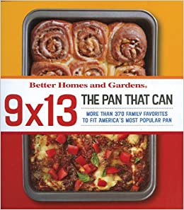9 X 13: The Pan That Can (Better Homes And Gardens Cooking): Better Homes  And Gardens: 9780696239274: Amazon.com: Books