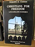 img - for Christians for Freedom: Late Scholastic Economics book / textbook / text book