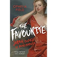 The Favourite: The Life of Sarah Churchill, Duchess of Marlborough