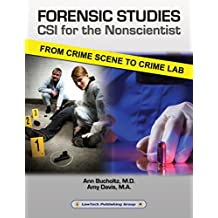 Forensic Studies: CSI for the Nonscientist: From Crime Scene to Crime Lab