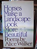 Horses Make a Landscape Look More Beautiful, Alice Walker, 0151421692