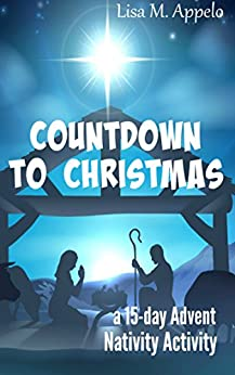 Countdown to Christmas: A 15-Day Advent Nativity Activity by [Appelo, Lisa]