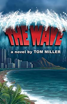 The Wave (Chuck Palmer Adventure Series Book 2) by [Miller, Tom]