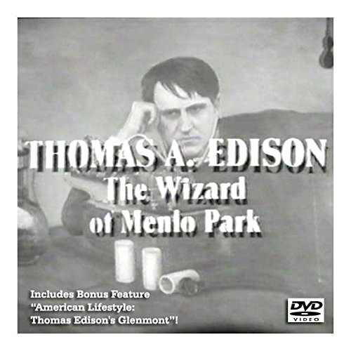 Thomas A. Edison: The Wizard Of Menlo Park - Menlo Edison