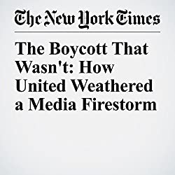 The Boycott That Wasn't: How United Weathered a Media Firestorm