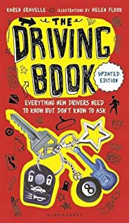 The Driving Book: Everything New Drivers Need to Know but Don't Know to