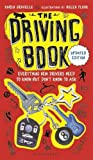 : The Driving Book: Everything New Drivers Need to Know but Don't Know to Ask
