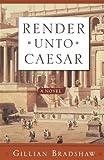 Render unto Caesar, Gillian Bradshaw, 0765306549