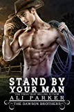 Stand By Your Man: A Bad Boy Rancher Love Story (The Dawson Brothers Book 5)