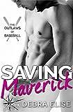 Saving Maverick (The Outlaws of Baseball Book 1)