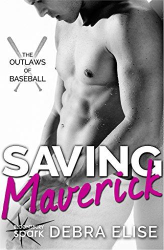 Saving Maverick (The Outlaws of Baseball Book 1) by [Elise, Debra]