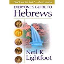 Everyone's Guide to Hebrews by Neil R. Lightfoot (2002-11-01)