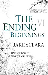 The Ending Beginnings VI: Jake & Clara (An Ending Series Novella) (The Ending Series)