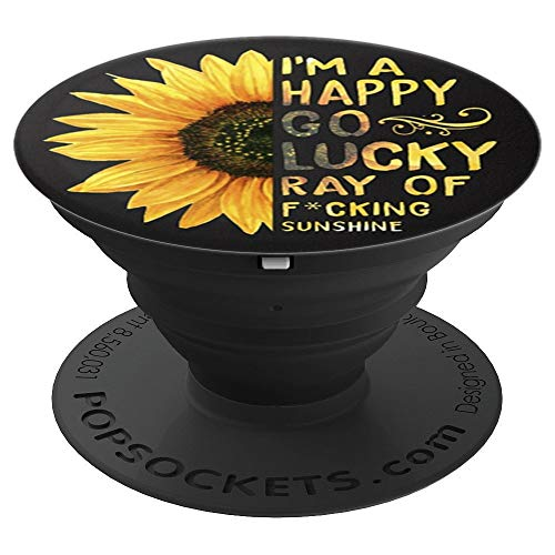 I'm A Happy Go Lucky Ray Of Fucking Sunshine Sunflower - PopSockets Grip and Stand for Phones and Tablets -