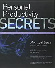 Personal Productivity Secrets Do what you never thought possible with your time and attention, and regain control of your life!
