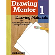Drawing Mentor 1, Drawing Materials and A Brief History of the Pencil